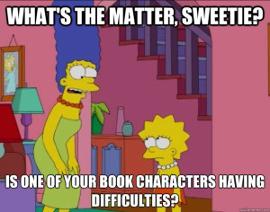 My boyfriend sent this meme to me a few days ago, probably for all those times I projected my anger toward book characters onto him.